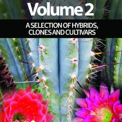 Trichocereus book Volume 2 Hybrids, Clones and Cultivars