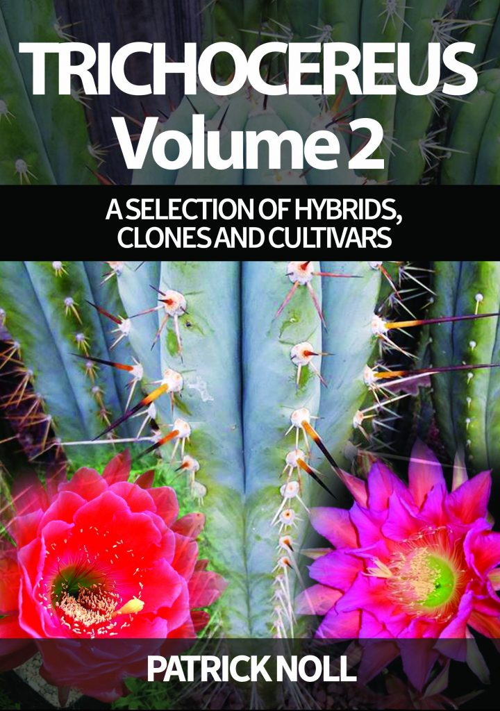 Trichocereus book Volume 2 Hybrids, Clones and Cultivars Echinopsis book